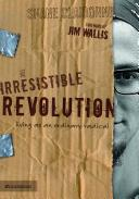 Shane Claiborne's The Irresistible Revolution
